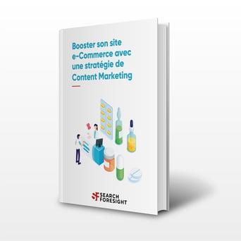 Livre_Blanc_Etude-de-cas-Search-Foresight-Booster-son-site-e-Commerce-avec-une-stratégie-de-Content-Marketing