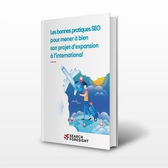 Livre_Blanc_Search-Foresight-Livre-Blanc-Les bonnes pratiques SEO pour mener à bien son projet d'expansion à l'international
